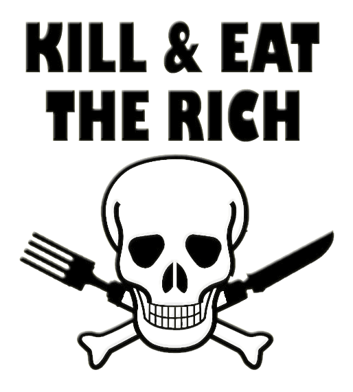 Kill And Eat The Rich
